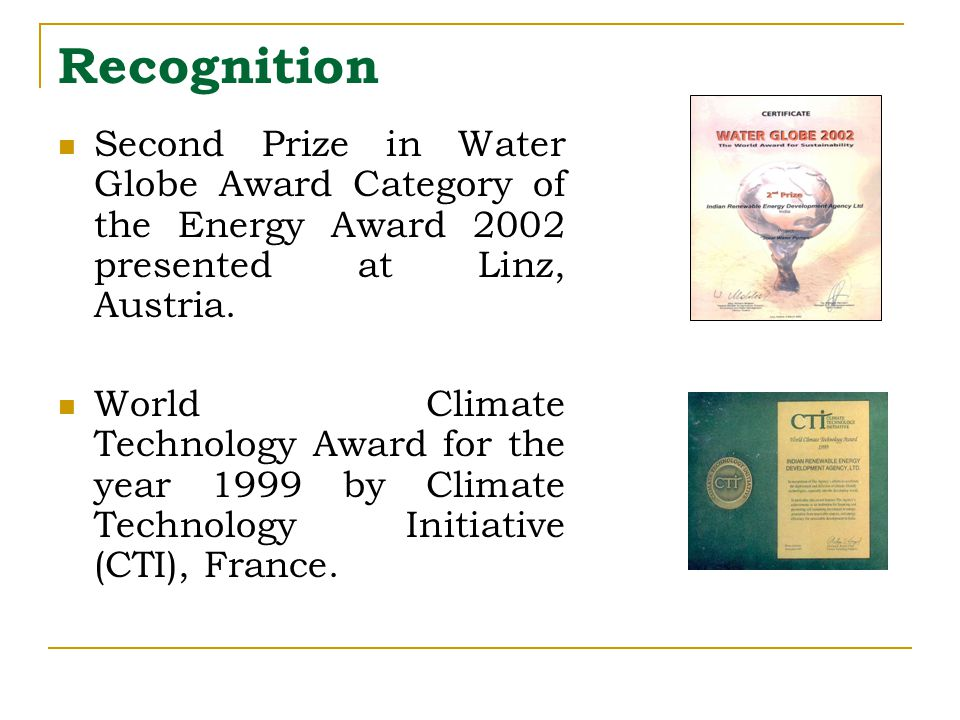 Recognition Second Prize in Water Globe Award Category of the Energy Award 2002 presented at Linz, Austria.