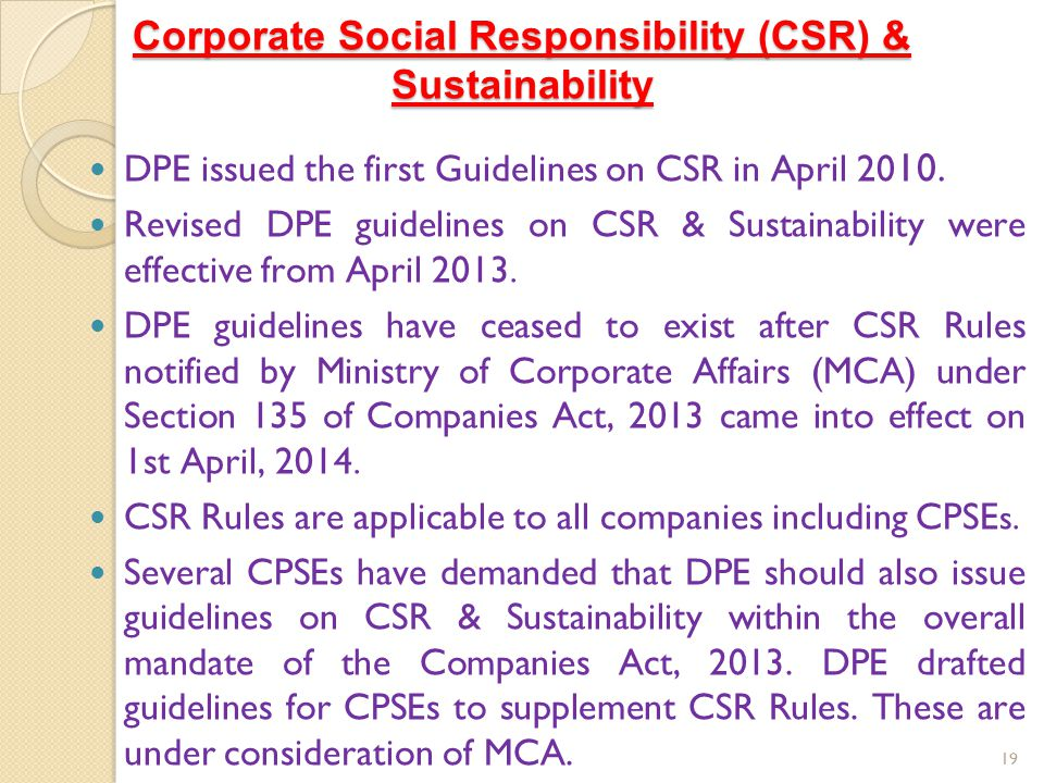 Corporate Social Responsibility (CSR) & Sustainability DPE issued the first Guidelines on CSR in April 20 10. Revised DPE guidelines on CSR & Sustaina
