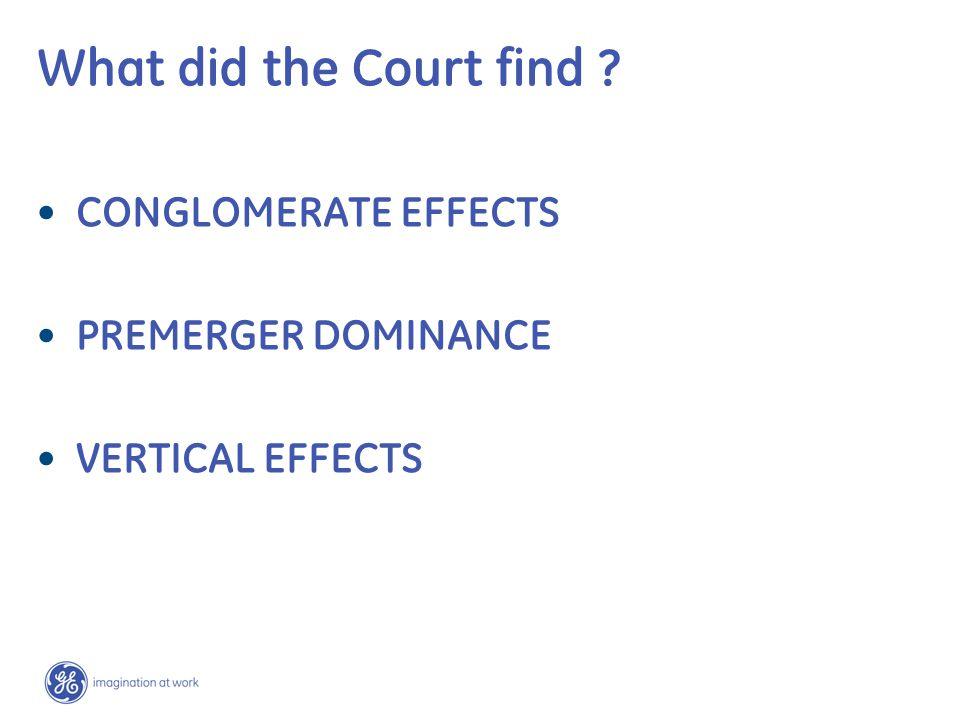 CONGLOMERATE EFFECTS PREMERGER DOMINANCE VERTICAL EFFECTS What did the Court find ?