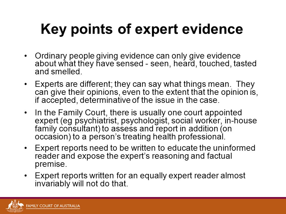 Key points of expert evidence Ordinary people giving evidence can only give evidence about what they have sensed - seen, heard, touched, tasted and smelled.