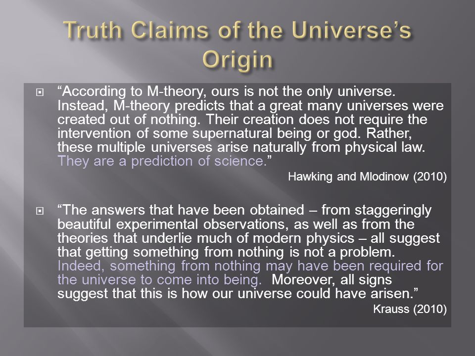  According to M-theory, ours is not the only universe.