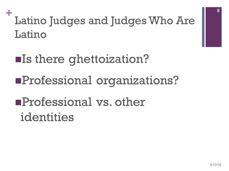 + Latino Judges and Judges Who Are Latino Is there ghettoization.