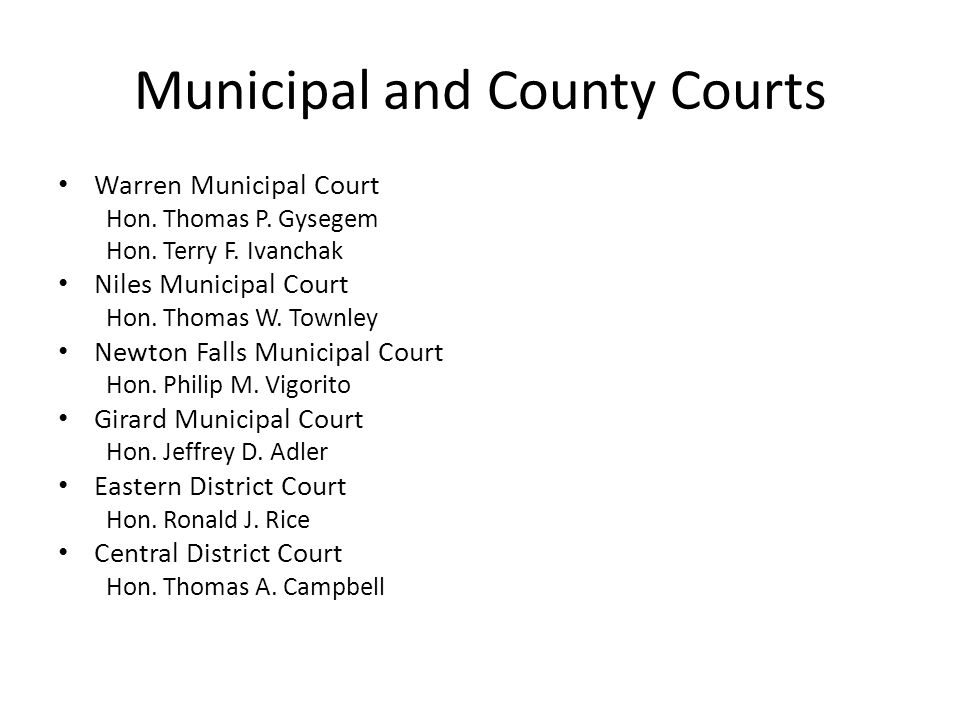 Municipal and County Courts Warren Municipal Court Hon.