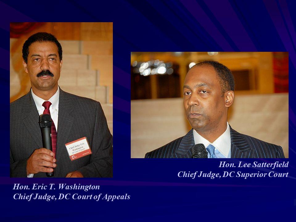 Hon. Eric T. Washington Chief Judge, DC Court of Appeals Hon. Lee Satterfield Chief Judge, DC Superior Court