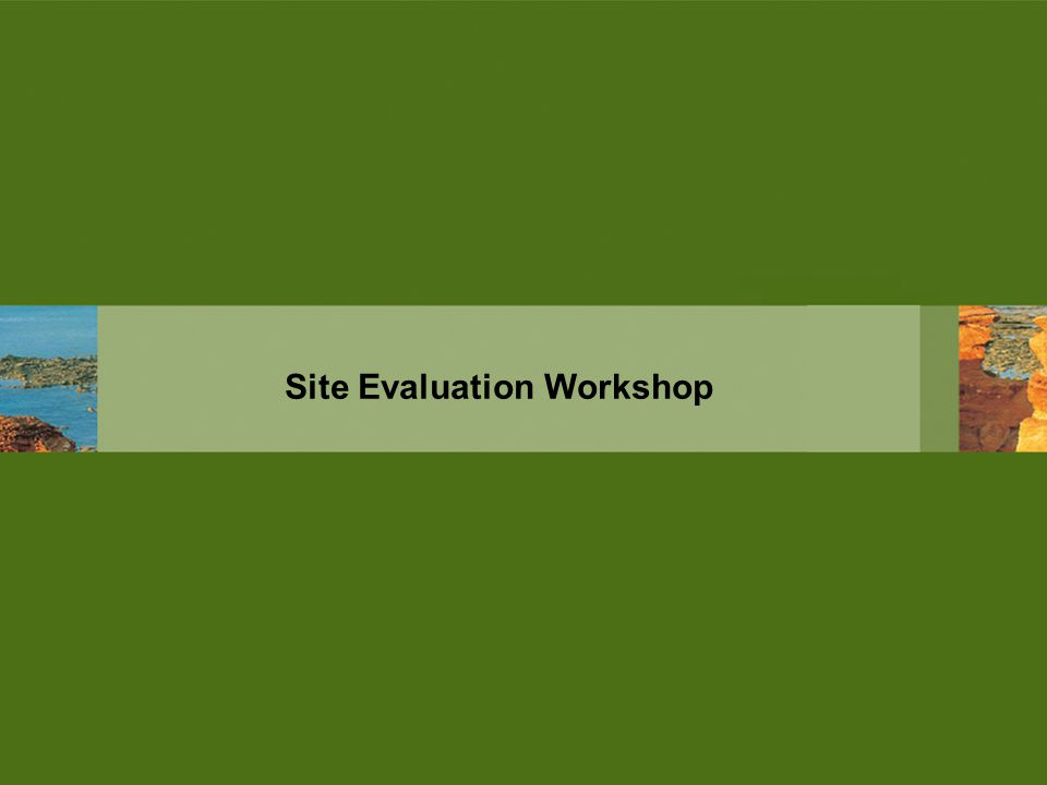 Site Evaluation Workshop