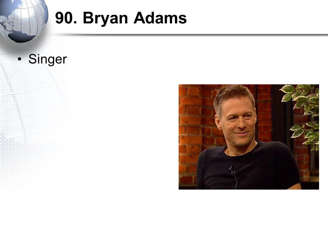 90. Bryan Adams Singer