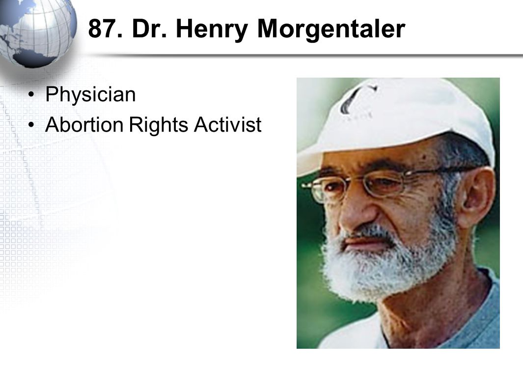 87. Dr. Henry Morgentaler Physician Abortion Rights Activist