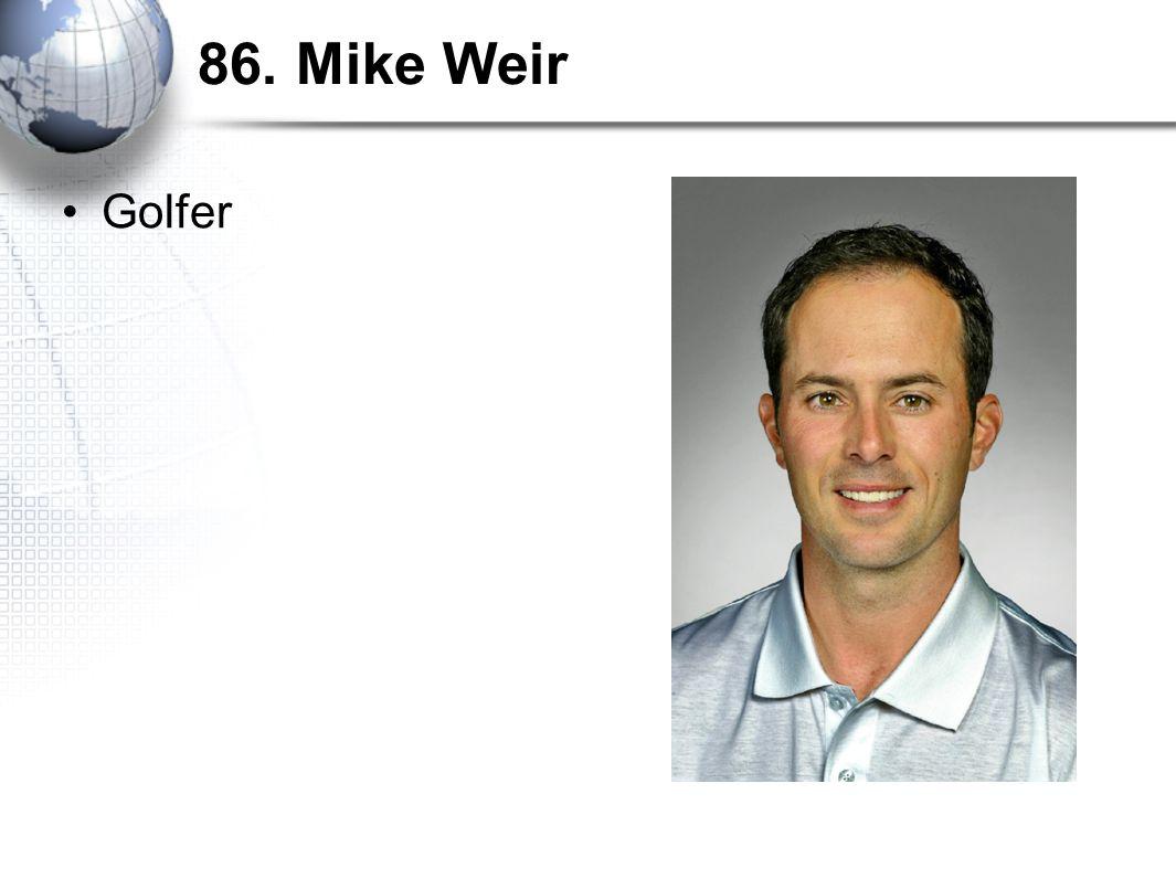 86. Mike Weir Golfer