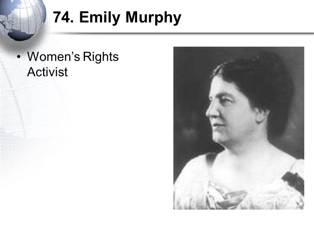 74. Emily Murphy Women's Rights Activist