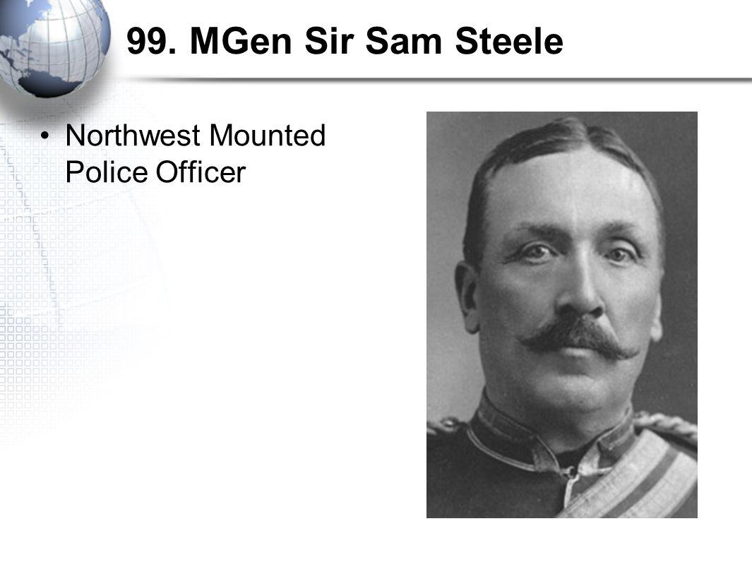 99. MGen Sir Sam Steele Northwest Mounted Police Officer