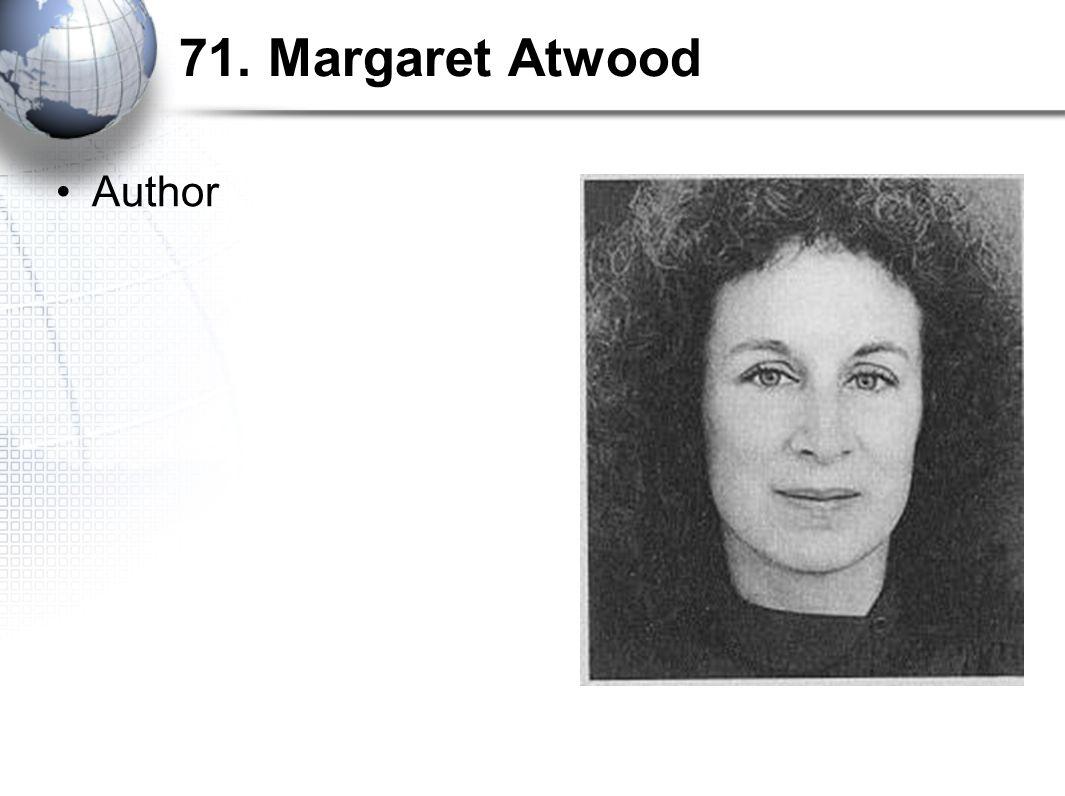 71. Margaret Atwood Author