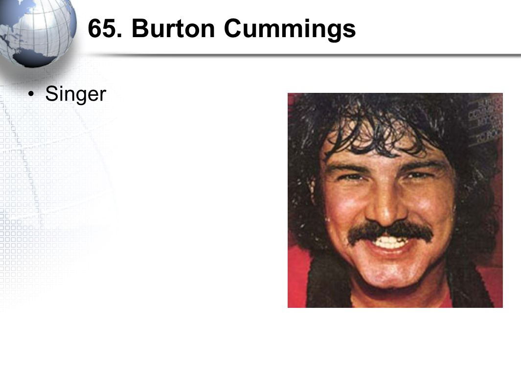 65. Burton Cummings Singer