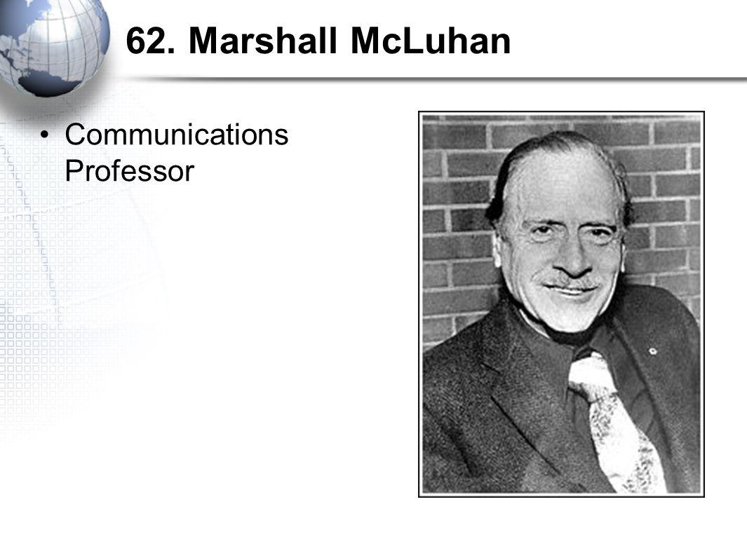 62. Marshall McLuhan Communications Professor