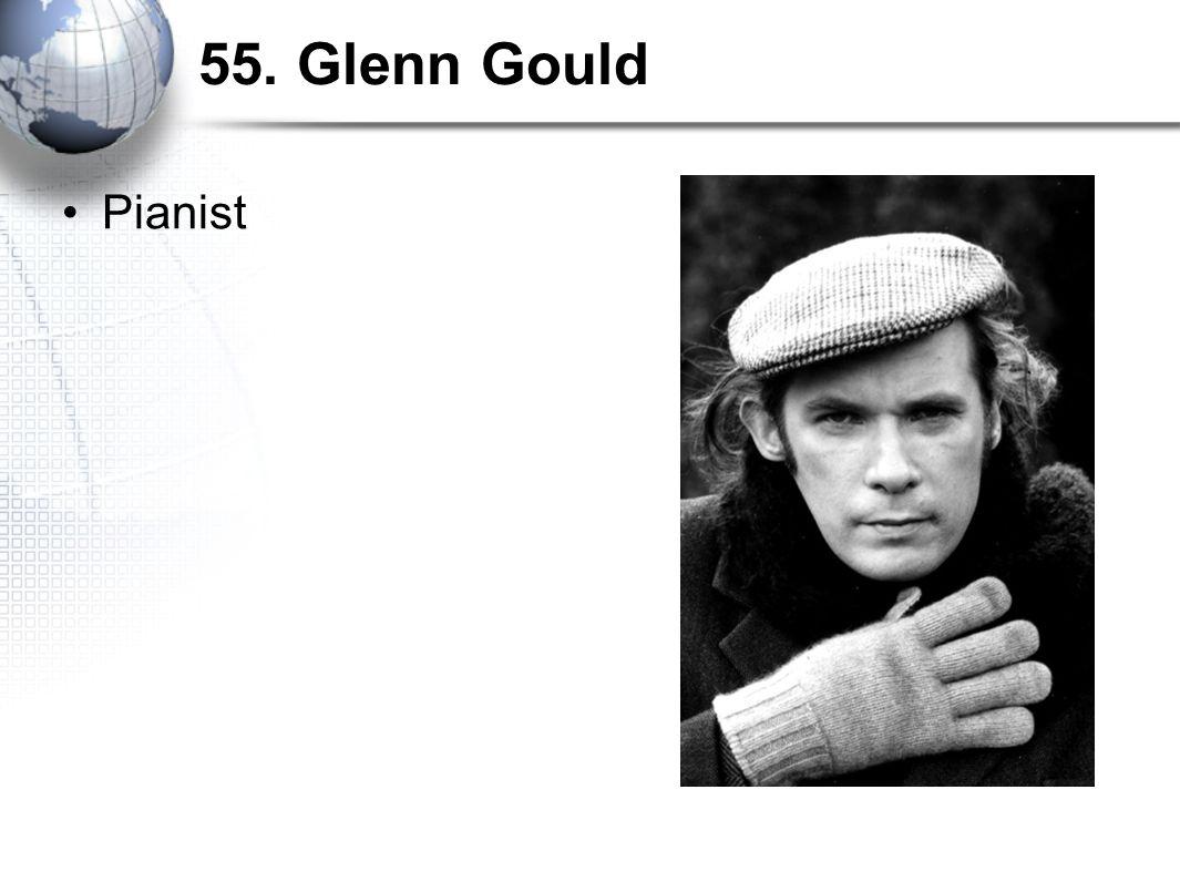 55. Glenn Gould Pianist