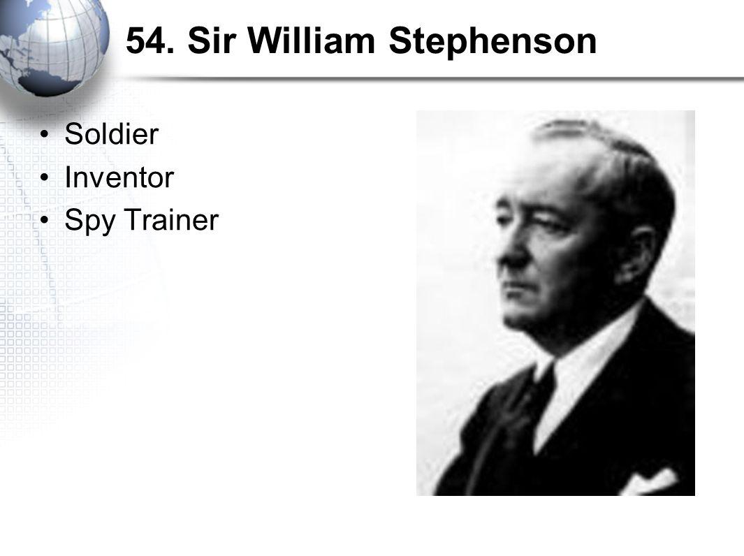 54. Sir William Stephenson Soldier Inventor Spy Trainer