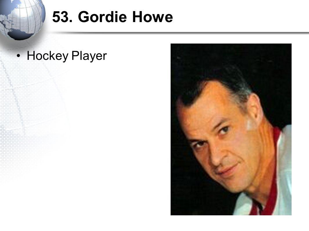 53. Gordie Howe Hockey Player
