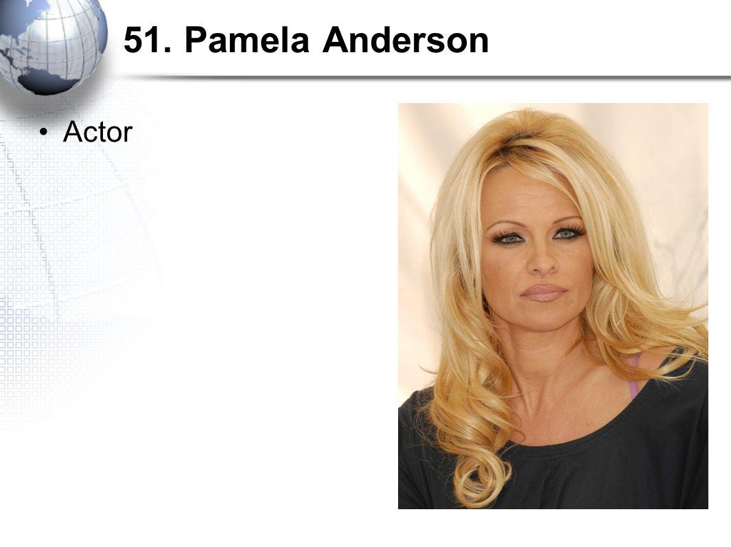 51. Pamela Anderson Actor