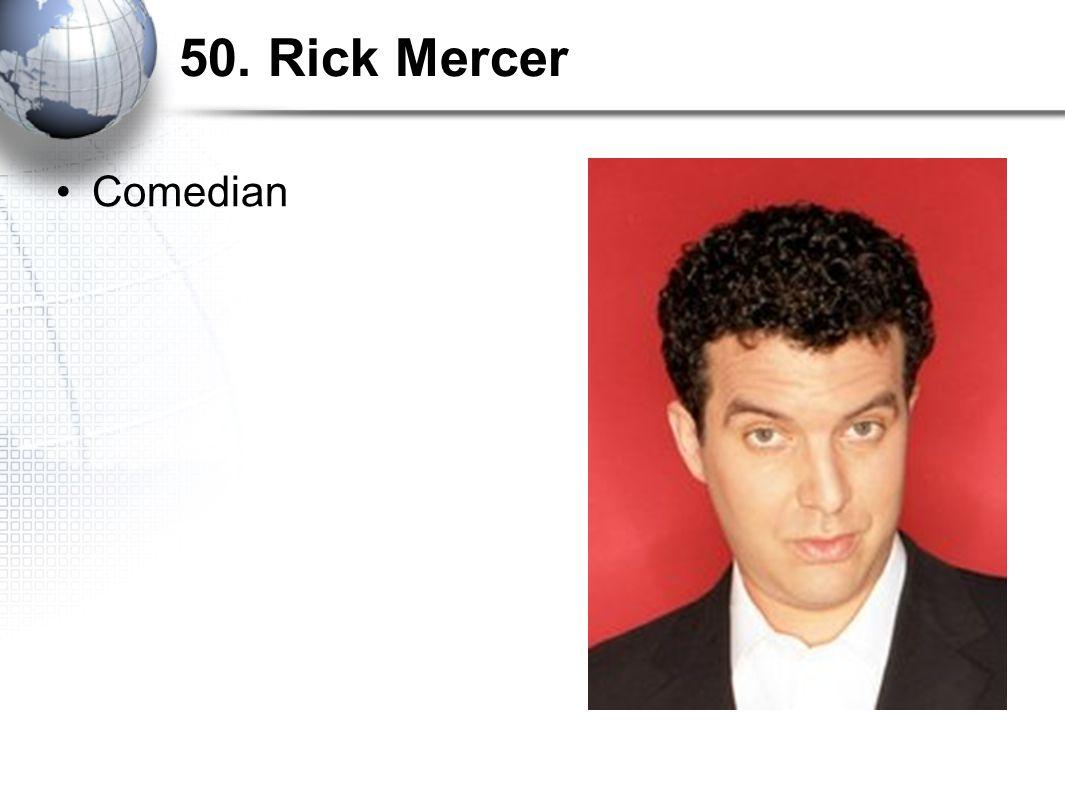 50. Rick Mercer Comedian