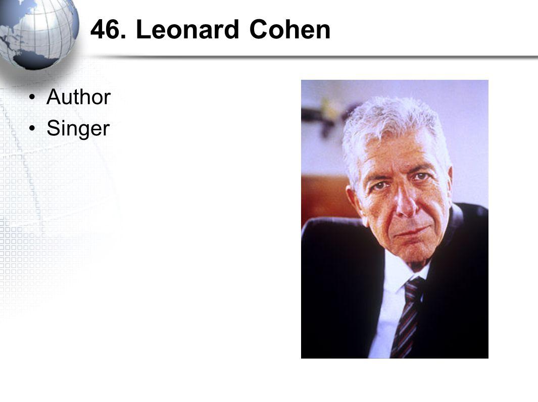 46. Leonard Cohen Author Singer