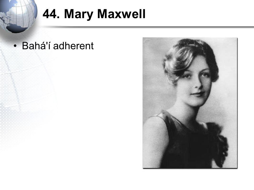 44. Mary Maxwell Bahá í adherent