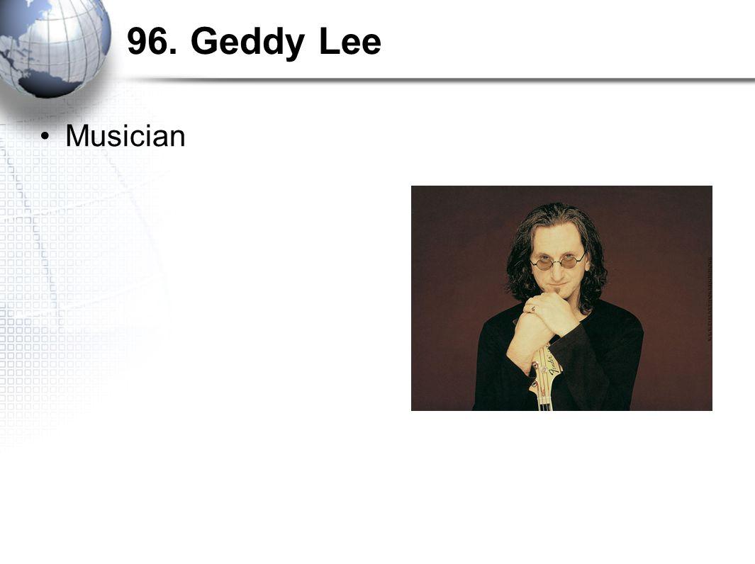 96. Geddy Lee Musician