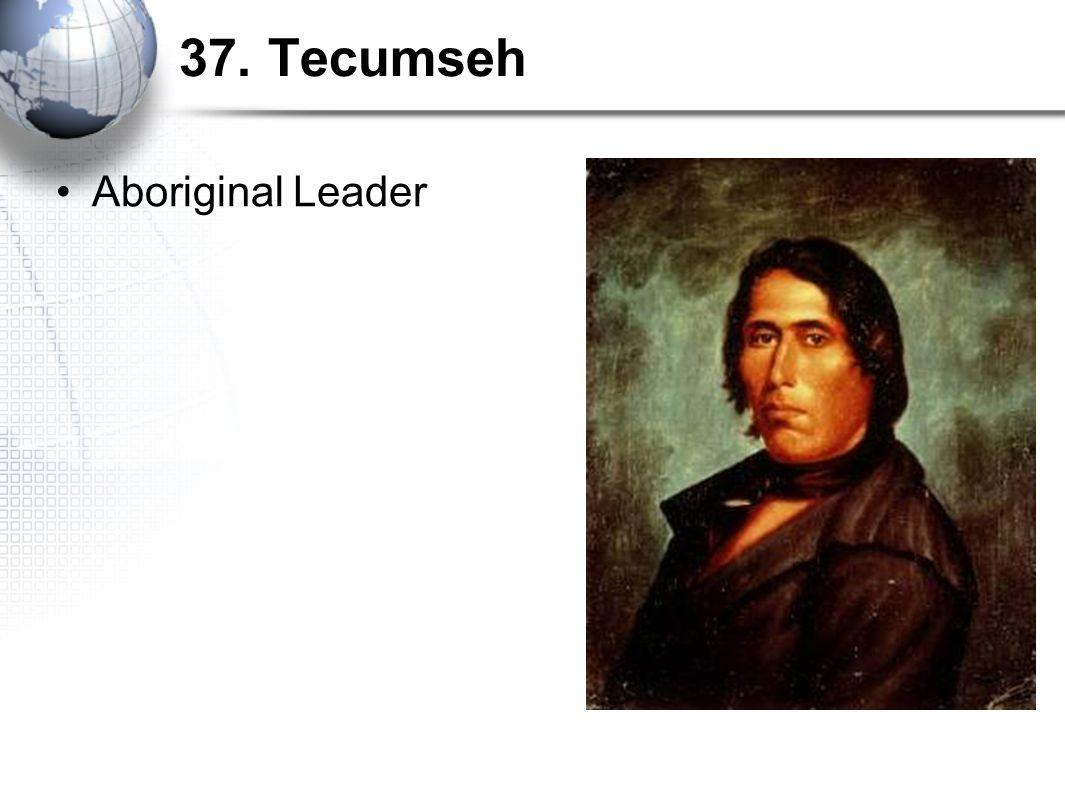 37. Tecumseh Aboriginal Leader