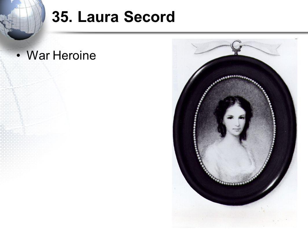 35. Laura Secord War Heroine