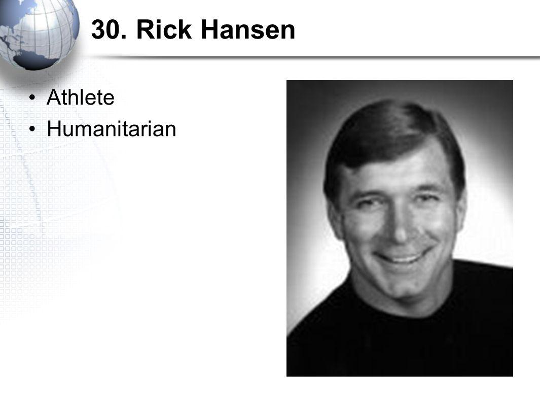 30. Rick Hansen Athlete Humanitarian