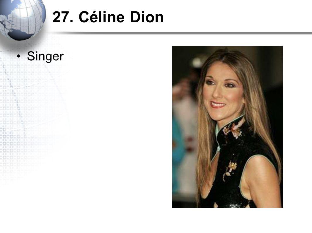 27. Céline Dion Singer