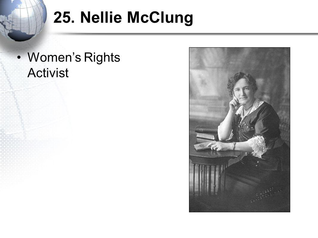 25. Nellie McClung Women's Rights Activist