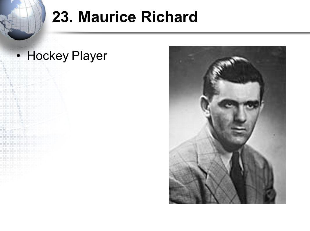 23. Maurice Richard Hockey Player