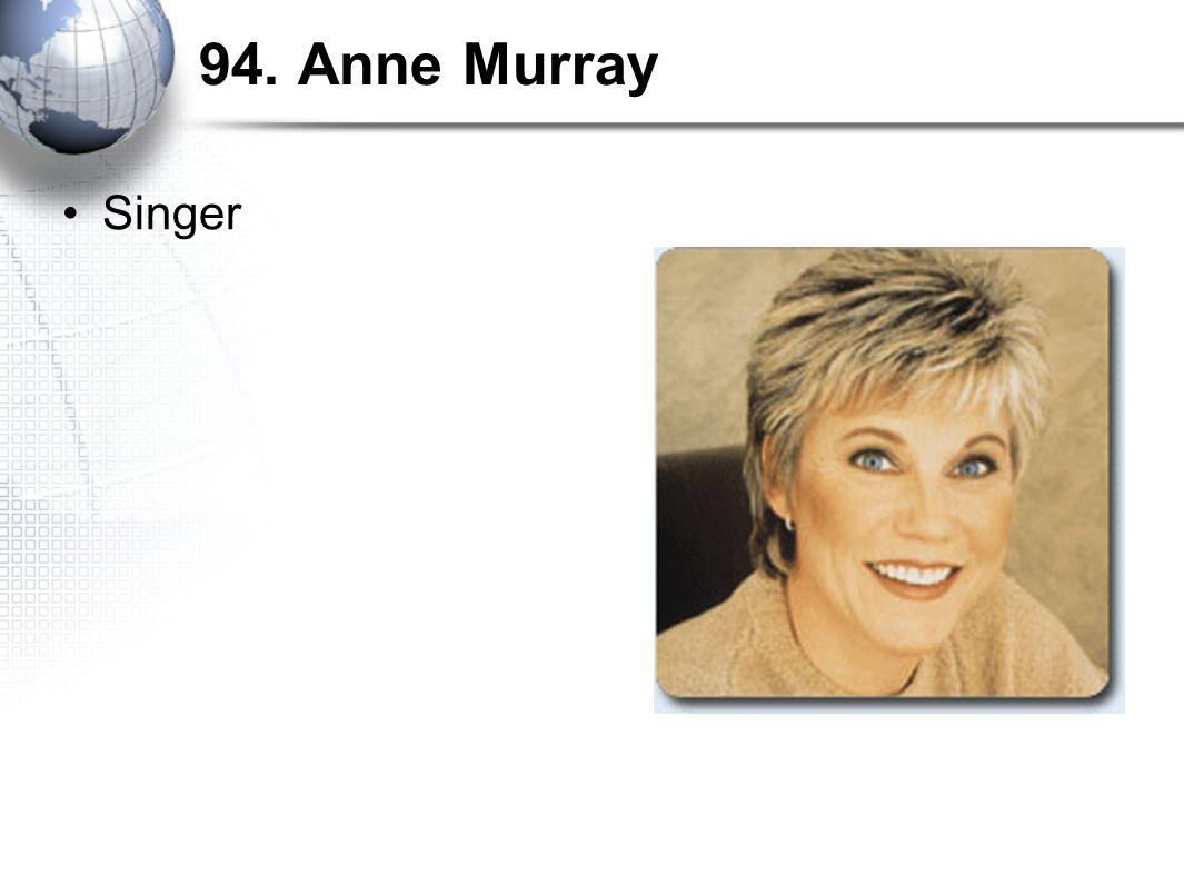 94. Anne Murray Singer