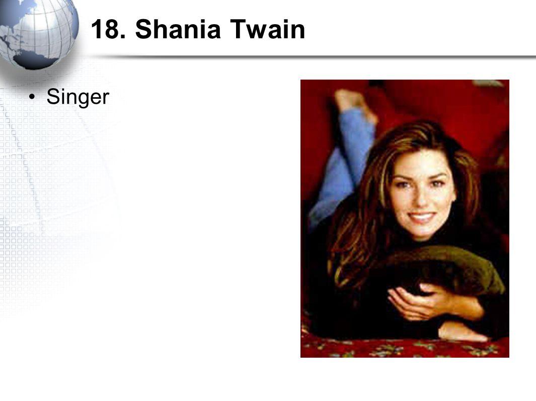 18. Shania Twain Singer