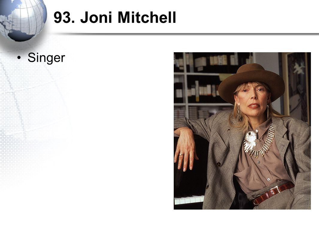 93. Joni Mitchell Singer