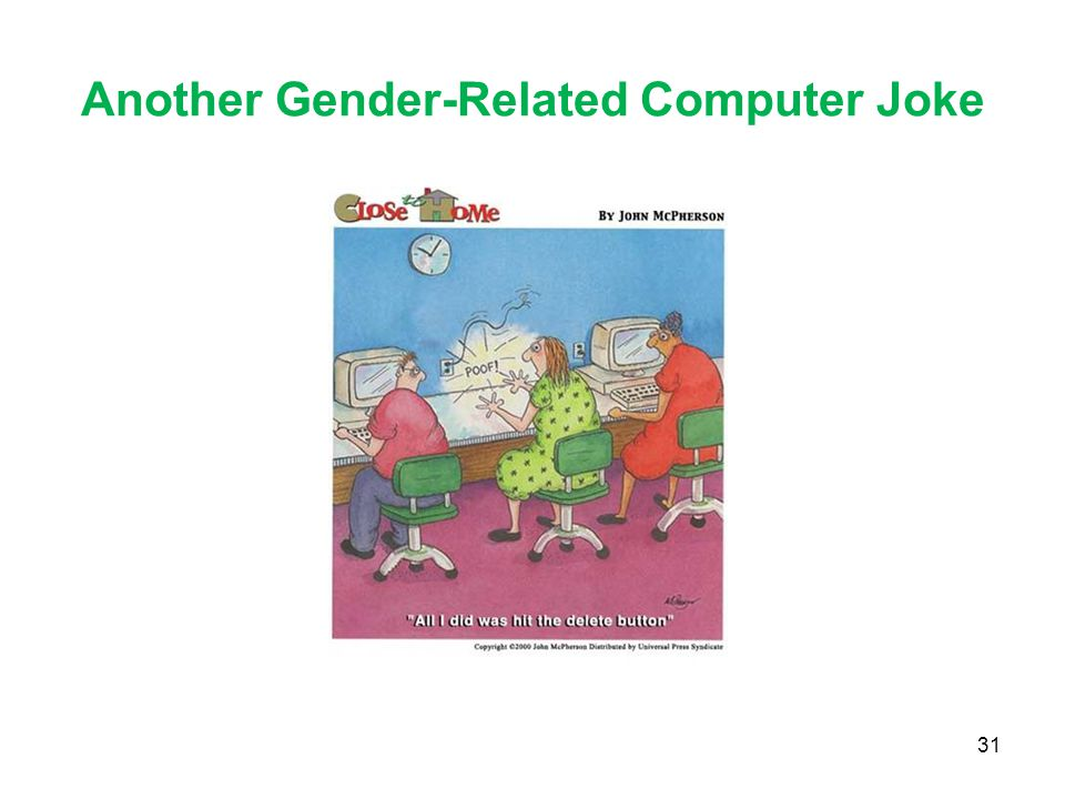 Another Gender-Related Computer Joke 31
