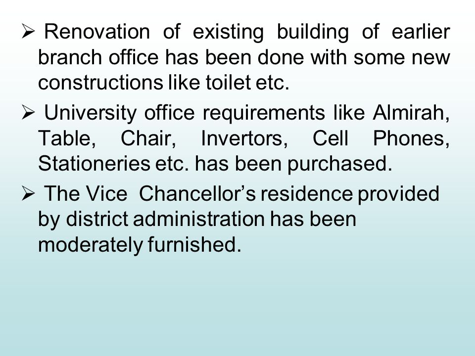  Renovation of existing building of earlier branch office has been done with some new constructions like toilet etc.