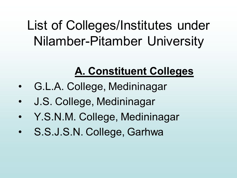 List of Colleges/Institutes under Nilamber-Pitamber University A.