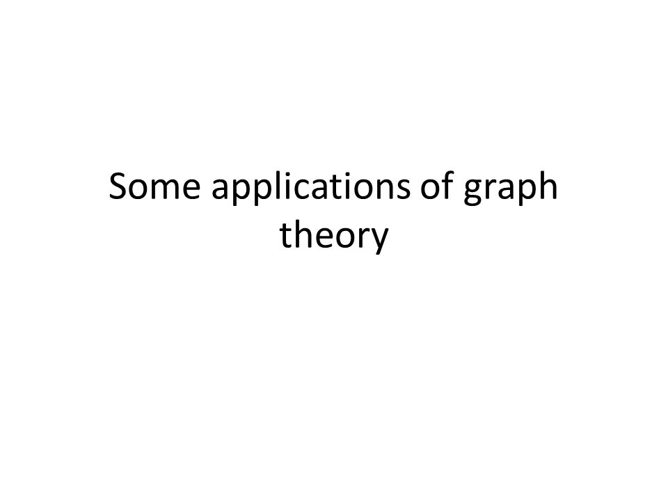Some applications of graph theory
