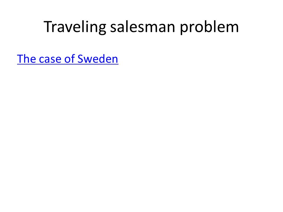 Traveling salesman problem The case of Sweden