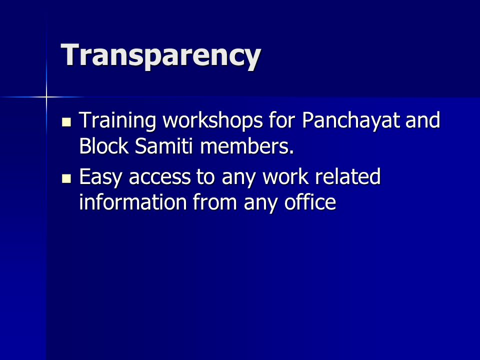 Transparency Training workshops for Panchayat and Block Samiti members.