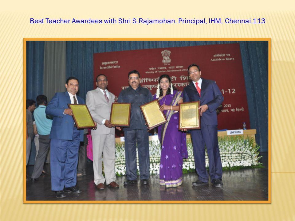 Best Teacher Awardees with Shri S.Rajamohan, Principal, IHM, Chennai.113