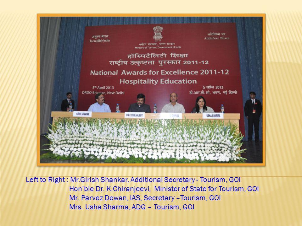 Left to Right : Mr.Girish Shankar, Additional Secretary - Tourism, GOI Hon'ble Dr. K.Chiranjeevi, Minister of State for Tourism, GOI Mr. Parvez Dewan,