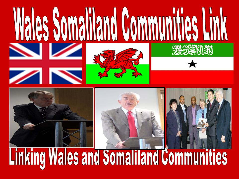 Wales Somaliland is supported by Rt.Hon. G.