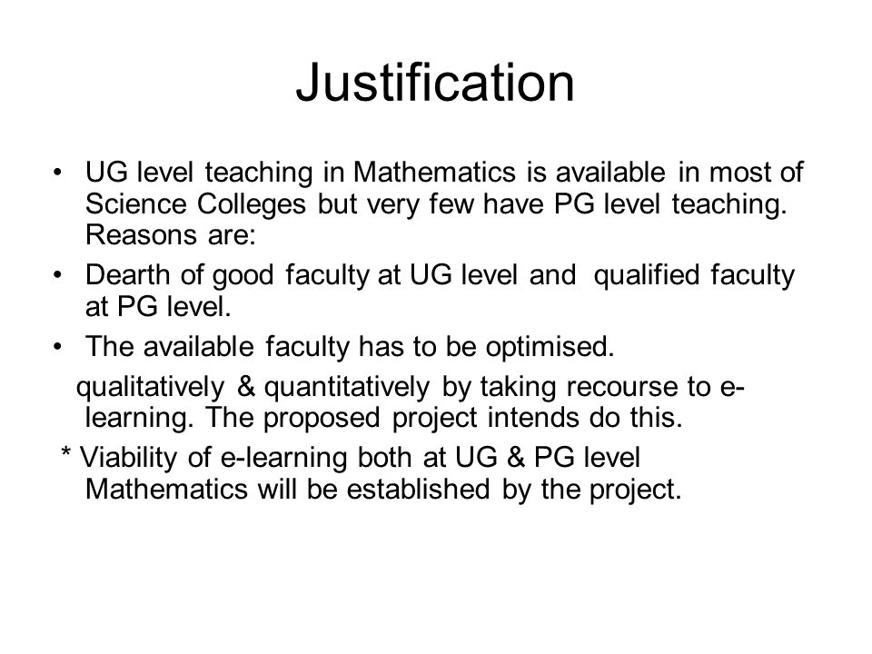 Justification UG level teaching in Mathematics is available in most of Science Colleges but very few have PG level teaching.