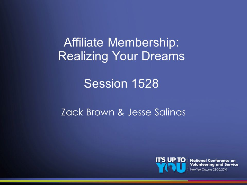 Affiliate Membership: Realizing Your Dreams Session 1528 Zack Brown & Jesse Salinas