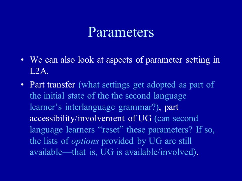 Parameters We can also look at aspects of parameter setting in L2A. Part transfer (what settings get adopted as part of the initial state of the the s