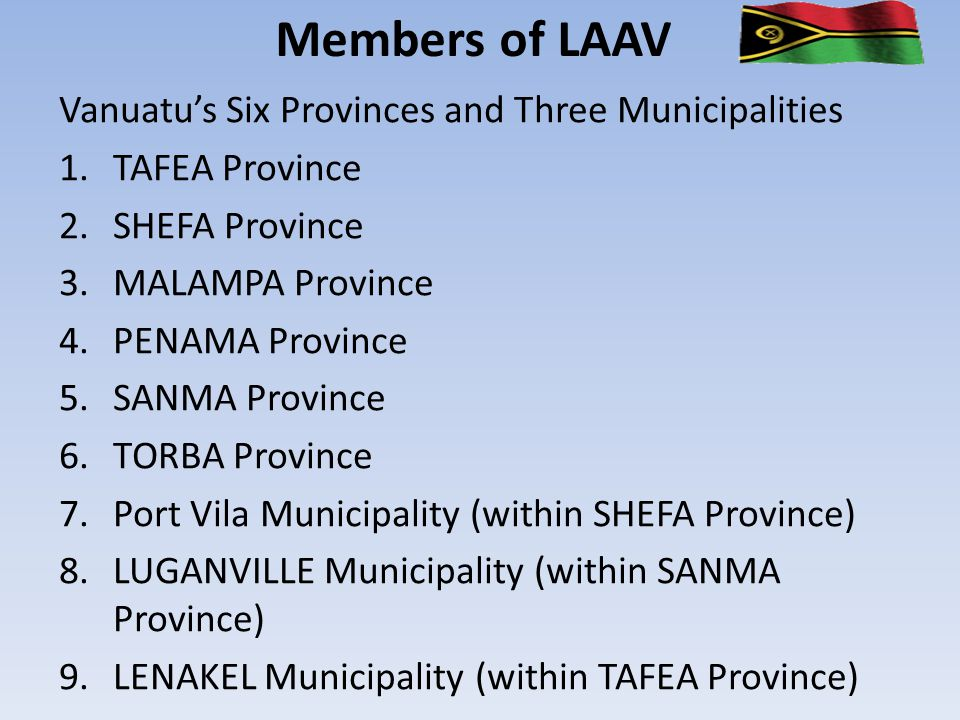 LAAV Objectives 1.Sharing of Idea's and Co-operation 2.Lobbying Advocacy and Promotion 3.Local Government Development and Performance 4.Developing Financial Sustainability 5.A Sustainable Association