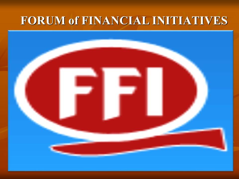 FORUM of FINANCIAL INITIATIVES FORUM of FINANCIAL INITIATIVES