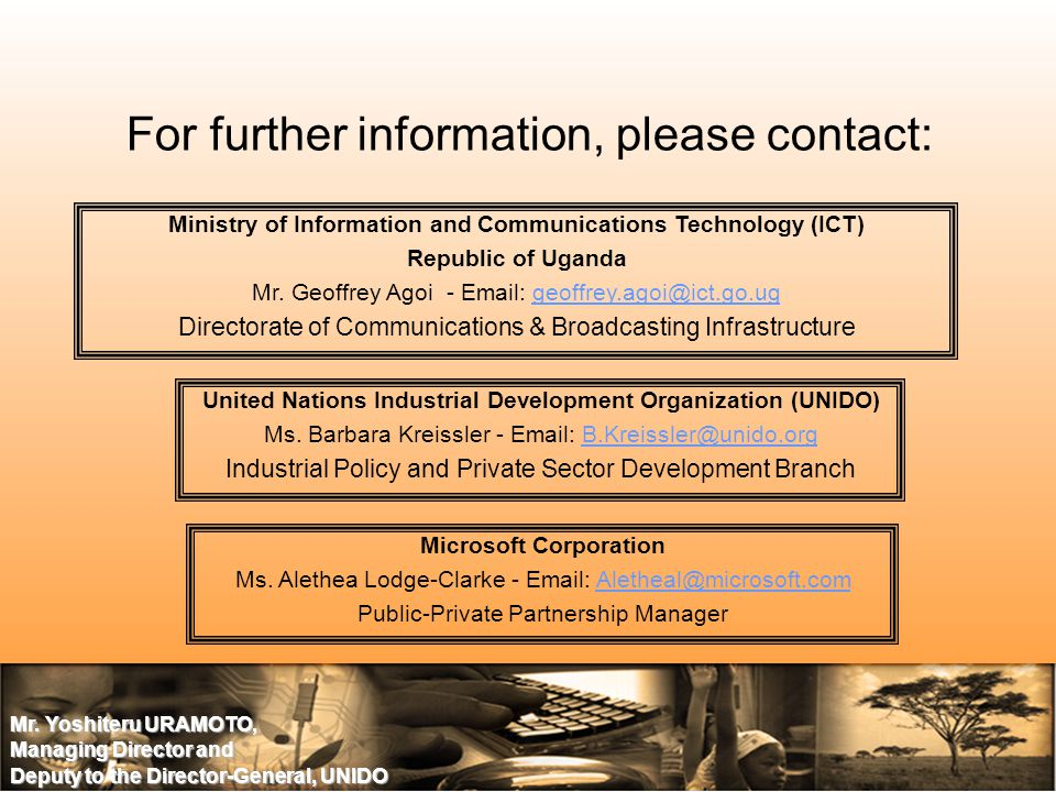Mr. Yoshiteru URAMOTO, Managing Director and Deputy to the Director-General, UNIDO For further information, please contact: United Nations Industrial