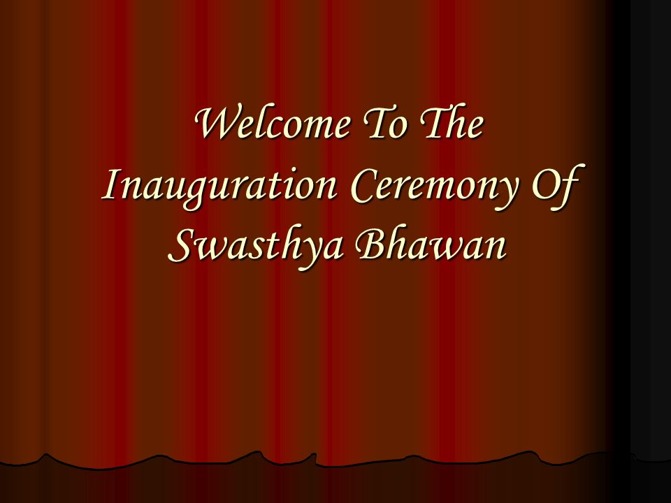 Welcome To The Inauguration Ceremony Of Swasthya Bhawan